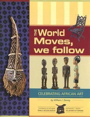 World Moves, We Follow Celebrating African Art
