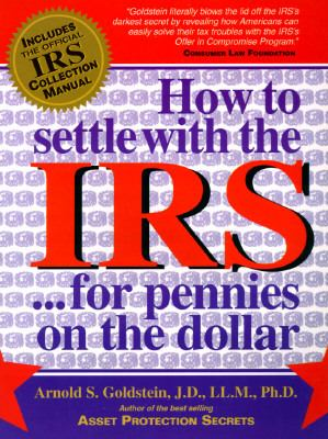 How to Settle With the IRS for Pennies on the Dollar