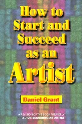 How to Start and Succeed as an Artist