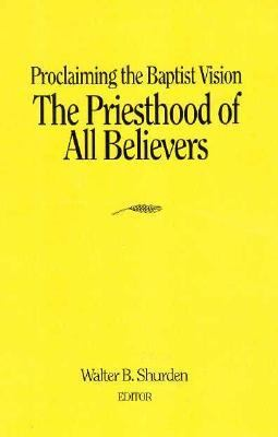 Priesthood of All Believers - Walter B. Shurden - Paperback