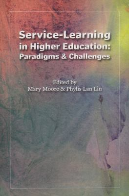 Service-Learning in Higher Education: Paradigms & Challenges