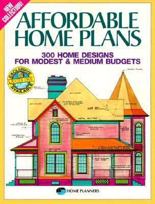 Affordable Home Plans: 300 Home Designs for Modest and Medium Budgets - Home Planners Inc - Paperback - REVISED