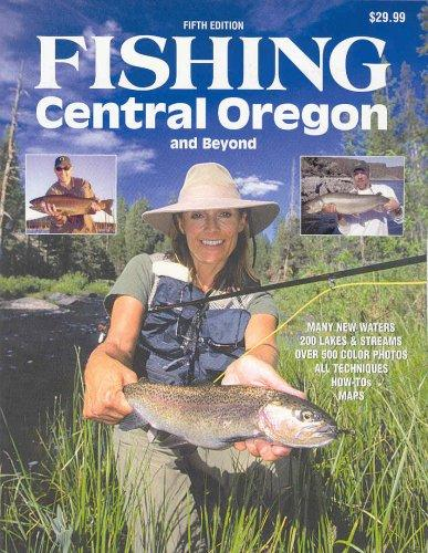 Fishing Central Oregon and Beyond 5th Edition