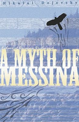 Myth of Messina : Echoes of Russian Richmond