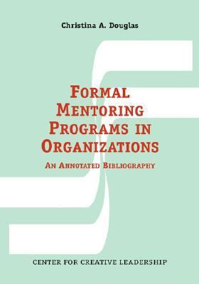 Formal Mentoring Relationships in Organizations An Annot Ted Bibliography