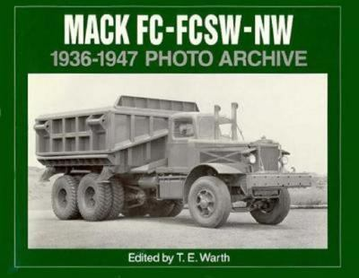 Mack Fc-Fcsw-Nw 1936 Through 1947 Photo Archive  Photographs from the Mack Trucks Historical Museum Archives
