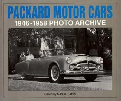 Packard Motor Cars 1946 Through 1958 Photo Archive Photographs from the Detroit Public Library's National Automotive History Collection