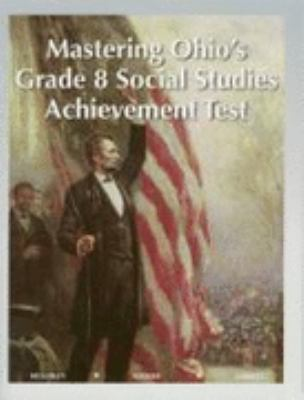 Mastering Ohio's Grade 8 Social Studies Achievement Test
