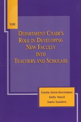 Department Chair's Role in Developing New Faculty into Teachers and Scholars