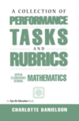 Collection of Performance Tasks and Rubrics Upper Elementary School Mathematics