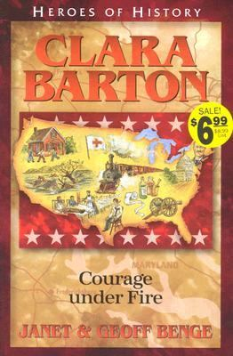Clara Barton Courage under Fire