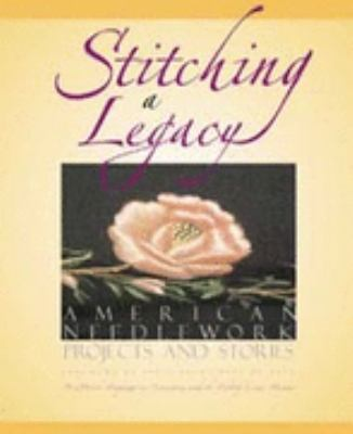 Stitching a Legacy American Needlework Projects and Stories