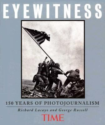 Eyewitness: 150 Years of Photojournalism