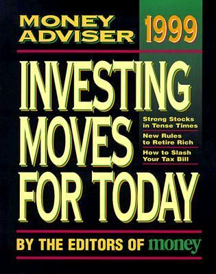 1999 Money Adviser: Investing Moves for Today