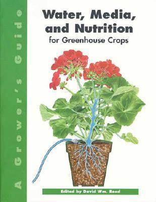 Grower's Guide to Water, Media, and Nutrition for Greenhouse Crops