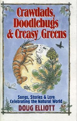 Crawdads, Doodlebugs & Creasy Greens Songs, Stories & Lore Celebrating the Natural World