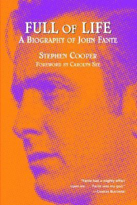 Full of Life A Biography of John Fante