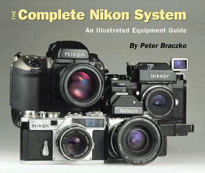 The Complete Nikon System: An Illustrated Equipment Guide - Peter Brackzo - Paperback - 1 NO AMER