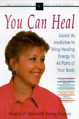 You Can Heal; Sound as Medicine to Bring Healing Energy to All Parts of Your Body, Vol. 8