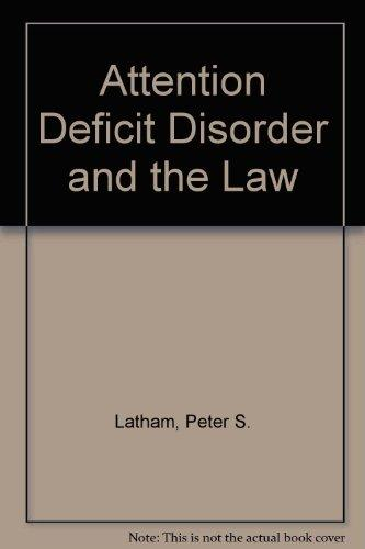 Attention Deficit Disorder and the Law