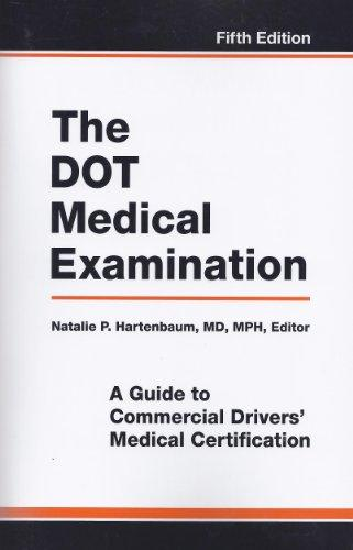 The DOT Medical Examination: A Guide to Commercial Drivers' Medical Certification