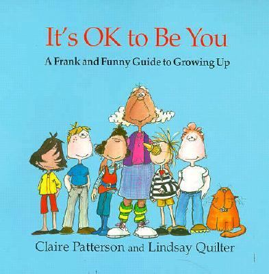 It's OK to Be You: A Frank and Funny Guide to Growing Up