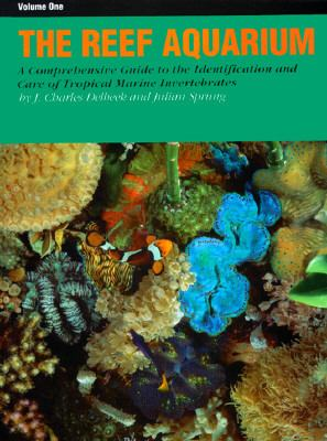 Reef Aquarium A Comprehensive Guide to the Identification and Care of Tropical Marine Invertebrates