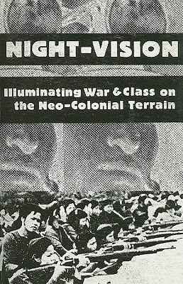 Night-Vision Illuminating War and Class on the Neo-Colonial Terrain