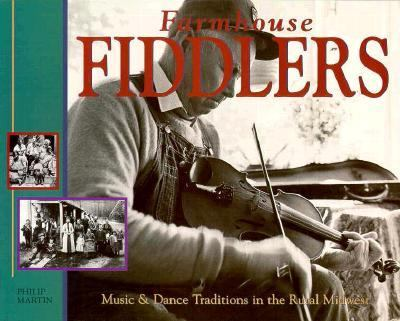 Farmhouse Fiddlers: Music and Dance Traditions in the Rural Midwest