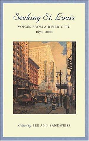 Seeking St. Louis: Voices from a River City, 1670-2000
