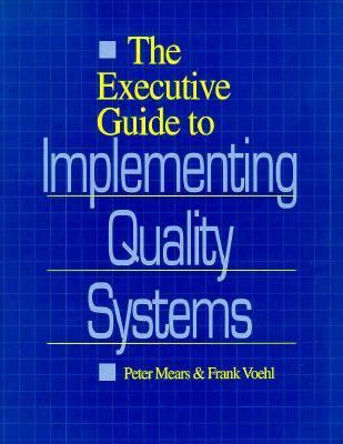 Executive Guide to Implementing Quality Systems