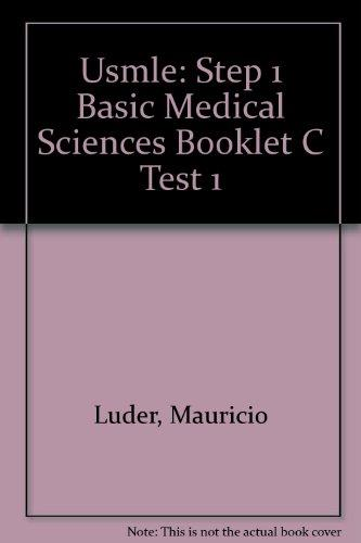 Usmle: Step 1 Basic Medical Sciences Booklet C Test 1