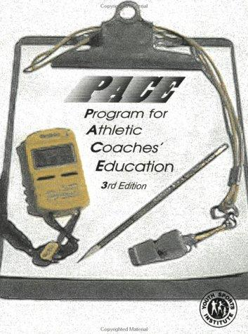 PACE: Program for Athletic Coaches Education: Reference Manual and Study Guide