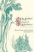 Mother Nature's Kitchen: Growing & Using Herbs