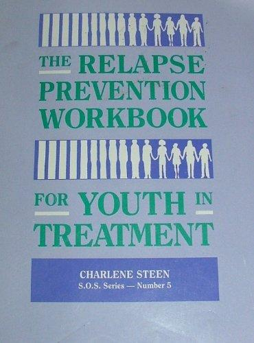 The Relapse Prevention Workbook for Youth in Treatment (Guided Workbooks for Juvenile Sex Offenders)