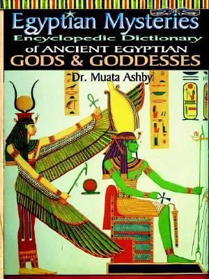 Egyptian Mysteries Dictionary of Gods And Goddesses