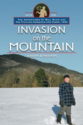 Invasion on the Mountain : The Adventures of Will Ryan and the Civilian Conservation Corps 1933