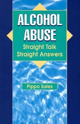 Alcohol Abuse Straight Talk Straight Answers