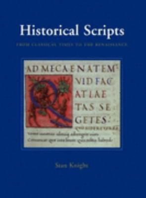 Historical Scripts: From Classical Times to the Renaissance - Stan Knight