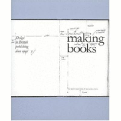 Making Books Design in British Publishing Since 1945