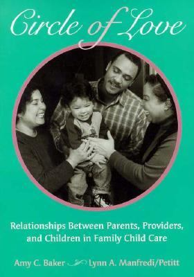 Circle of Love Relationships Between Parents, Providers, and Children in Family Child Care