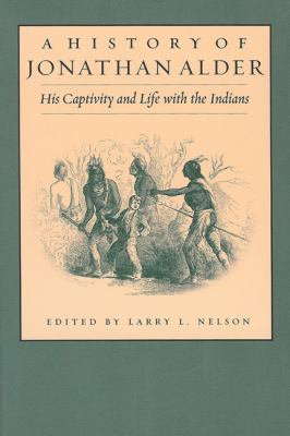 History of Jonathan Alder His Captivity and Life With the Indians