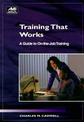 Training That Works A Guide to On-The-Job Training