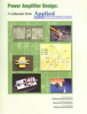 Power Amplifier Design A Collection from Applied Microwave & Wireless