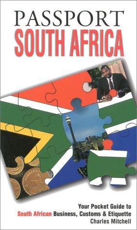 Passport South Africa: Your Pocket Guide to South African Business, Customs & Etiquette (Passport to the World)
