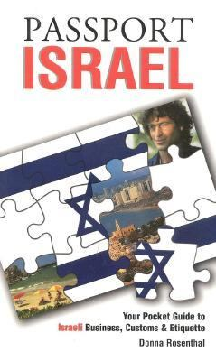 Passport Israel Your Pocket Guide to Israeli Business, Customs & Etiquette