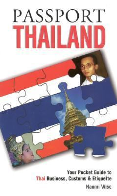 Passport Thailand Your Pocket Guide to Thai Business, Customs & Etiquette