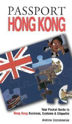 Passport Hong Kong Your Pocket Guide to Hong Kong Business, Customs & Etiquette
