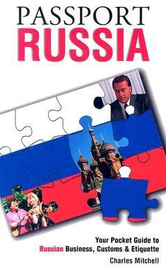 Passport Russia Your Pocket Guide to Russian Business, Customs & Etiquette