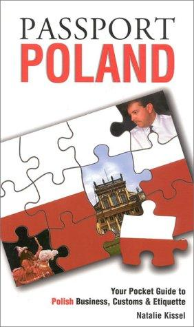 Passport Poland: Your Pocket Guide to Polish Business, Customs & Etiquette (Passport to the World)